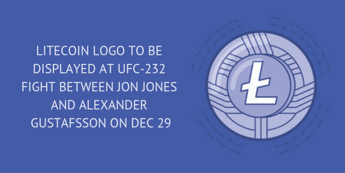 LITECOIN LOGO TO BE DISPLAYED AT UFC-232 FIGHT BETWEEN JON JONES AND ALEXANDER GUSTAFSSON ON DEC 29.