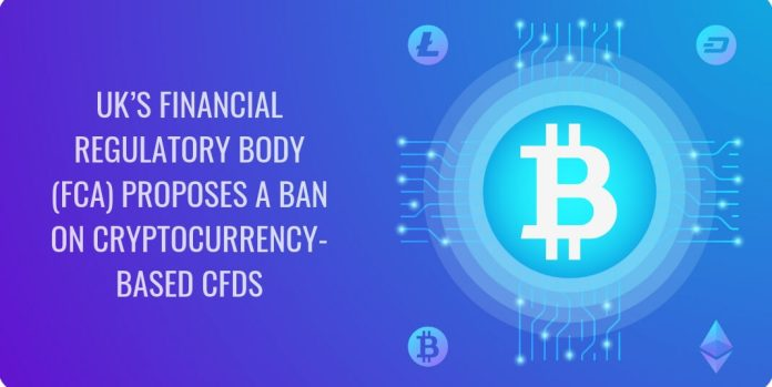 UK's financial regulatory body (FCA) proposes a ban on cryptocurrency-based CFDs