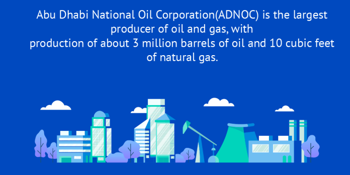 Abu Dhabi National Oil Corporation(ADNOC) is the largest producer of oil and gas, with production of about 3 million barrels of oil and 10 cubic feet of natural gas
