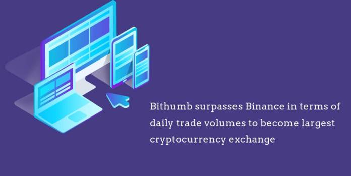 Bithumb surpasses Binance in terms of daily trade volumes to become largest cryptocurrency exchange