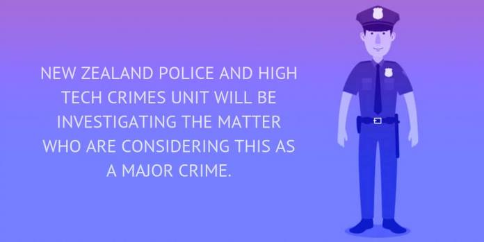 NEW ZEALAND POLICE AND HIGH TECH CRIMES UNIT WILL BE INVESTIGATING THE MATTER WHO ARE CONSIDERING THIS AS A MAJOR CRIME.