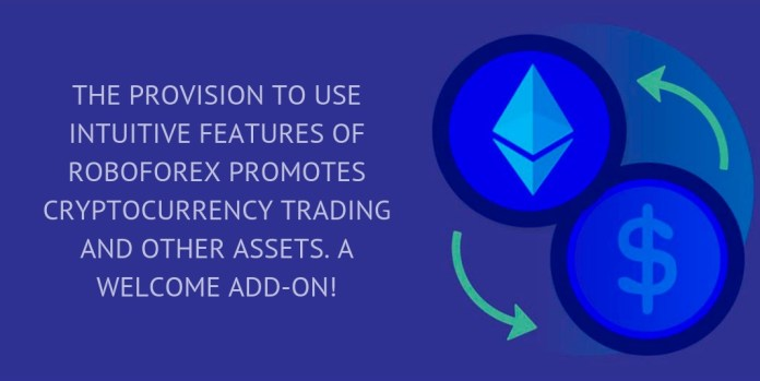 The provision to use intuitive features of Roboforex promotes cryptocurrency trading and other assets. A welcome add-on!