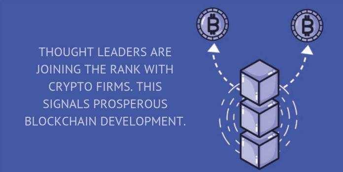 THOUGHT LEADERS ARE JOINING THE RANK WITH CRYPTO FIRMS. THIS SIGNALS PROSPEROUS BLOCKCHAIN DEVELOPMENT.