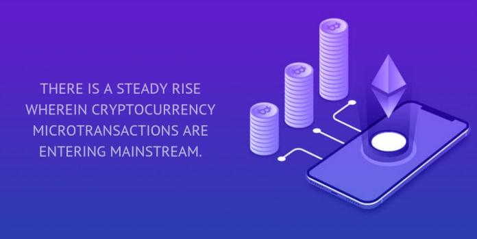 THERE IS A STEADY RISE WHEREIN CRYPTOCURRENCY MICROTRANSACTIONS ARE ENTERING MAINSTREAM.