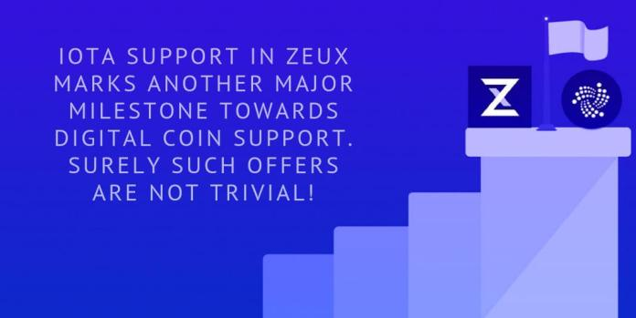IOTA SUPPORT IN ZEUX MARKS ANOTHER MAJOR MILESTONE TOWARDS DIGITAL COIN SUPPORT. SURELY SUCH OFFERS ARE NOT TRIVIAL!