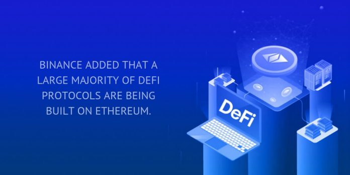 Binance added that a large majority of DeFi protocols are being built on Ethereum.