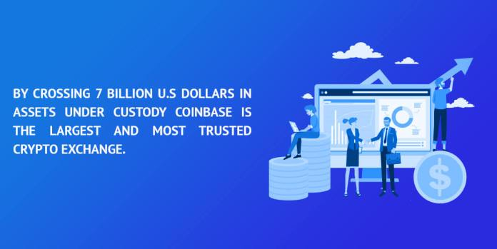 By-crossing-7-billion-u.s-dollars-in-assets-under-custody,-coinbase-is-the-largest-and-most-trusted-crypto-exchange