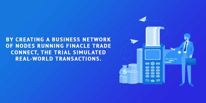 By-creating-a-business-network-of-nodes-running-Finacle-Trade-Connect,-the-trial-simulated-real-world-transactions