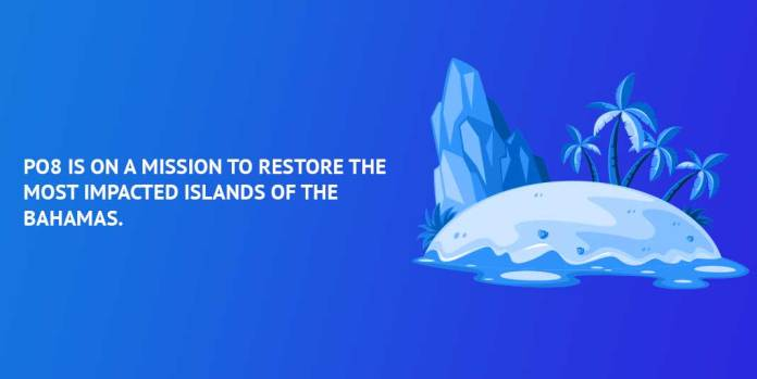 PO8-is-on-a-mission-to-restore-the-most-impacted-islands-of-The-Bahamas