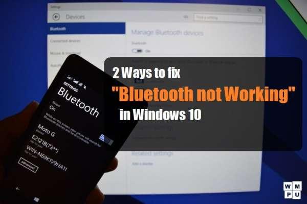 2 Ways to Fix Bluetooth Not Working on Windows 10 | Windows 10 Bluetooth | Windows 10 Bluetooth Not Working