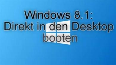Photo of Windows 8.1 direkt auf den Desktop booten