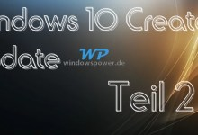 Photo of Windows 10 Creators Update Neuerungen Teil 2