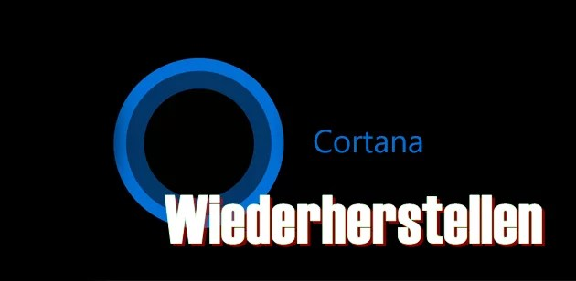 Windows 10 Cortana & Windows wiederherstellen 0