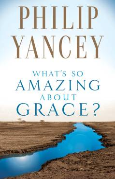 whats_so_amazing_about_grace_philip_yancey