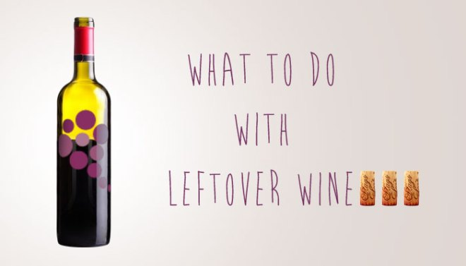 What To Do With Leftover Wine
