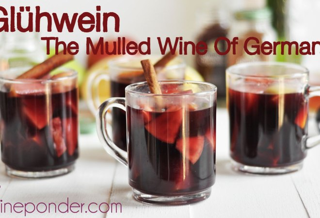 Glühwein – The Mulled Wine Of Germany
