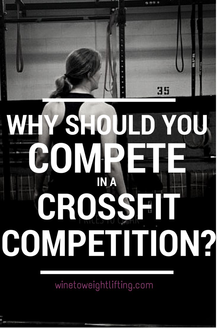 8 Reasons You Should Compete in a Crossfit Competition