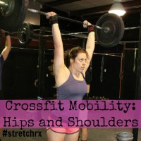 Crossfit Mobility- Hips and Shoulders
