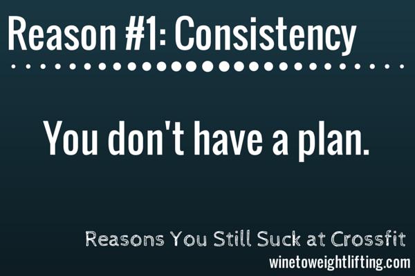 Reason you suck at crossfit: consistency