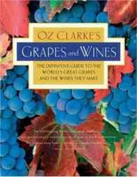Oz Clarkes Grapes Wines