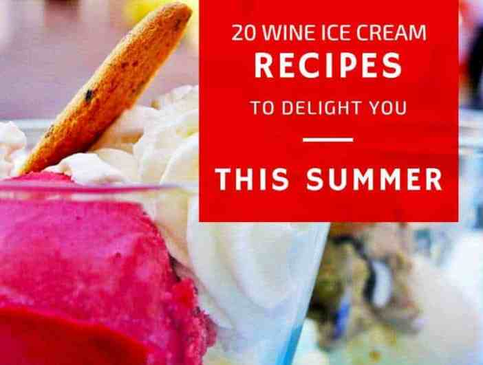 20 Wine Ice Cream Recipes