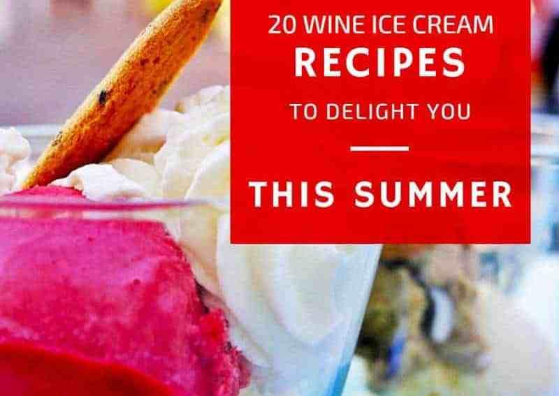 20 Wine Ice Cream Recipes