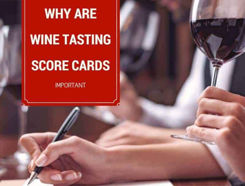 Why Are Wine Tasting Score Cards Important