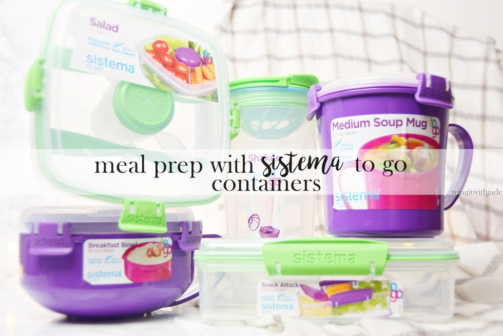 Meal Prep with Sistema To Go Containers - www.wingitwithjade.com