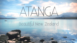 ATANGA | Compilation of 6 Months in New Zealand [Video]