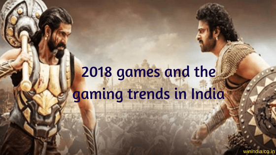 2018 games and gaming trends in India