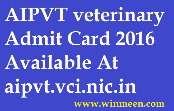 AIPVT veterinary Admit Card 2016