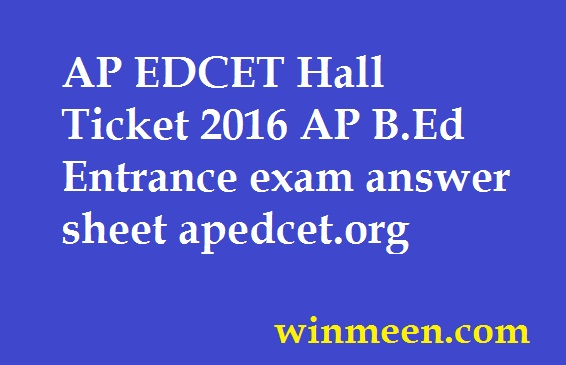 AP EDCET Hall Ticket 2016 AP B.Ed Entrance exam answer sheet apedcet