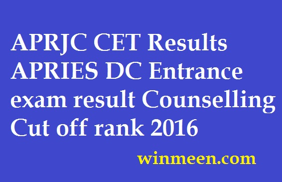 APRJC CET Results APRIES DC Entrance exam result Counselling Cut off rank 2016