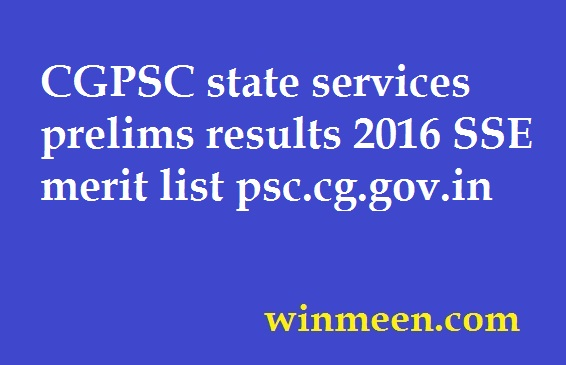 CGPSC state services prelims results 2016 SSE merit list psc.cg.gov.in
