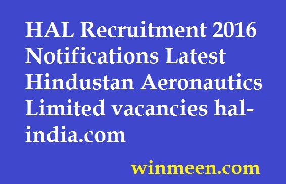 HAL Recruitment 2016 Notifications Latest Hindustan Aeronautics Limited vacancies hal-india