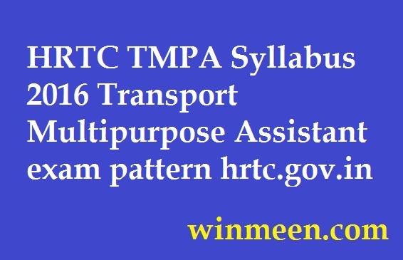 HRTC TMPA Syllabus 2016 Transport Multipurpose Assistant exam pattern