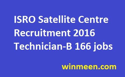 ISRO Satellite Centre Recruitment 2016 Technician-B Draughtsman 166 Vacancies