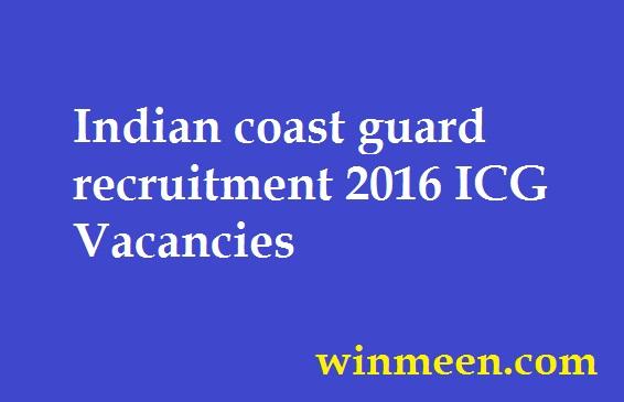 Indian coast guard recruitment 2016 ICG Vacancies