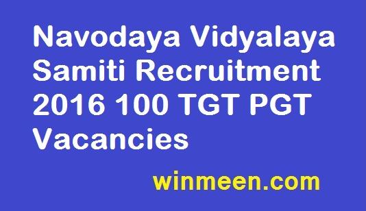 Navodaya Vidyalaya Samiti Recruitment 2016 100 TGT PGT Vacancies