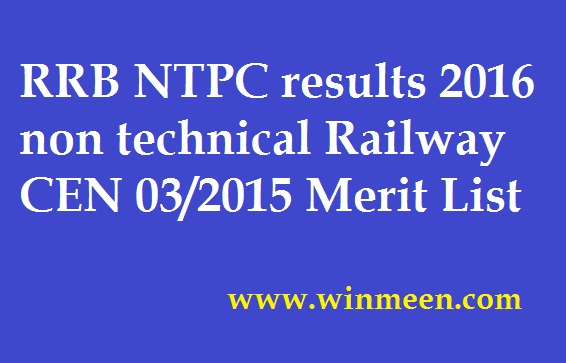 RRB NTPC results 2016 non technical Railway CEN 03 2015 Merit List