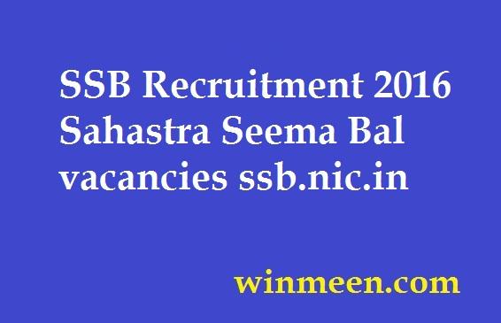 SSB Recruitment 2016 Sahastra Seema Bal vacancies ssb.nic.in