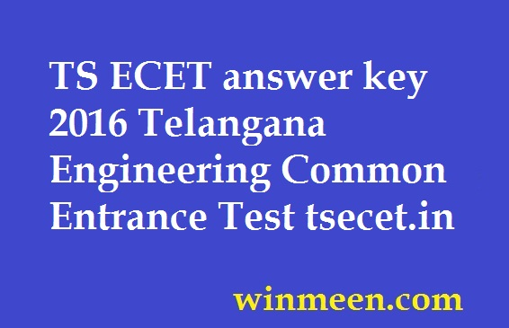 TS ECET answer key 2016 Telangana Engineering Common Entrance Test tsecet.in