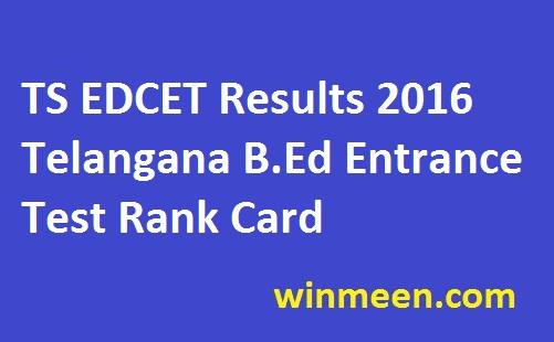TS EDCET Results 2016 Telangana B.Ed Entrance Test Rank Card