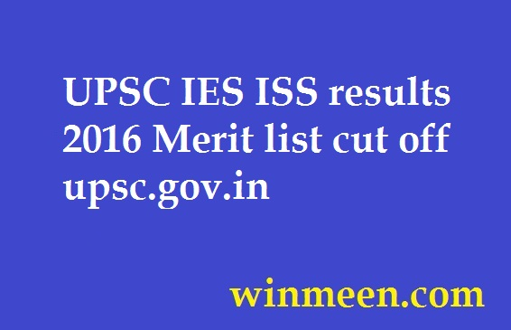 UPSC IES ISS results 2016 Merit list cut off