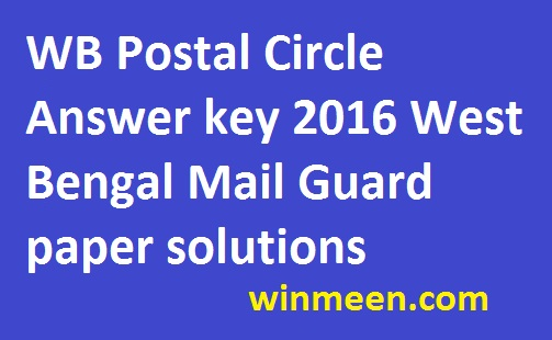 WB Postal Circle Answer key 2016 West Bengal Mail Guard paper solutions
