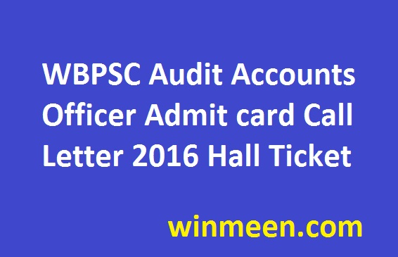 WBPSC Audit Accounts Officer Admit card Call Letter 2016 Hall Ticket
