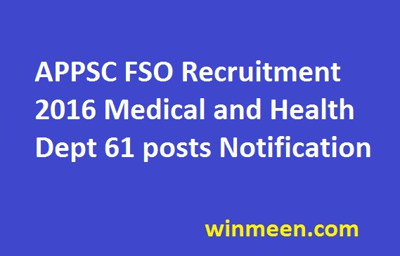 APPSC FSO Recruitment 2016 Medical and Health Dept 61 posts Notification