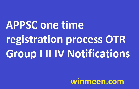 APPSC one time registration process OTR Group I II IV Notifications