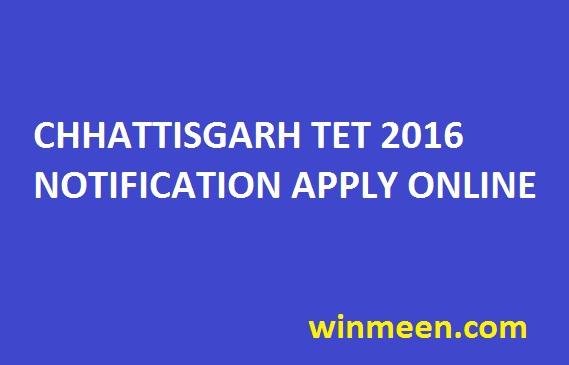 CHHATTISGARH TET 2016 NOTIFICATION APPLY ONLINE