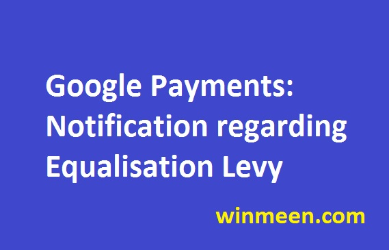 Google Payments Notification regarding Equalisation Levy